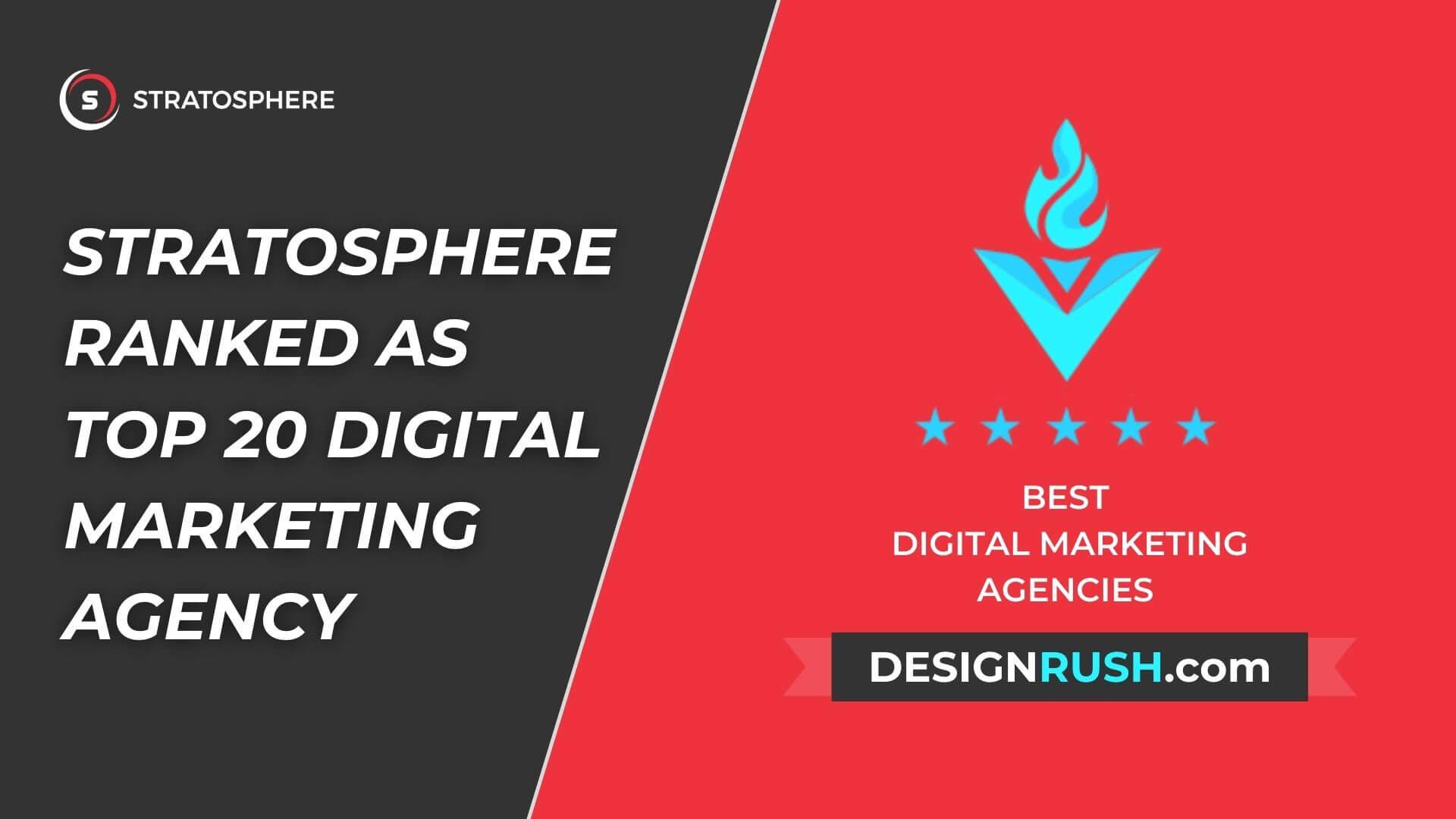 Stratosphere Ranked as Top 20 Digital Marketing Agency